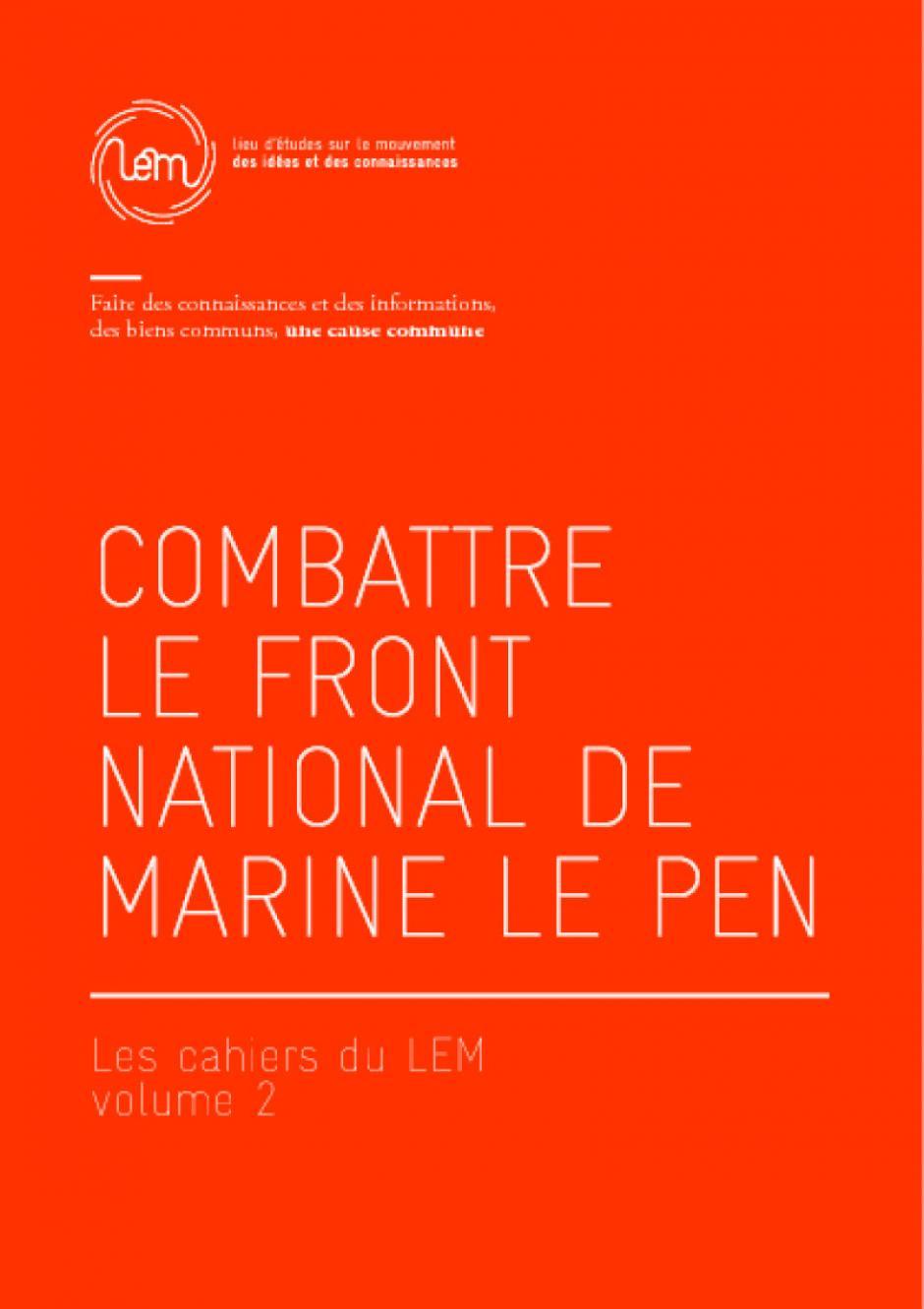 Les cahiers du lem volume 2 - Combattre le Front national de Marine Le Pen